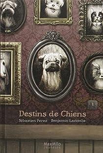 Destins de chiens par Perez