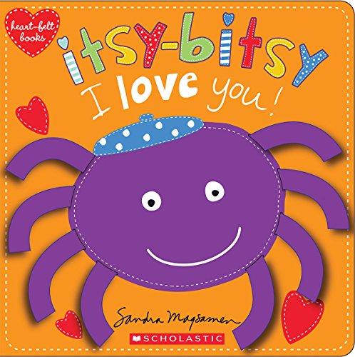 Itsy-Bitsy I Love You! (heart-felt books)