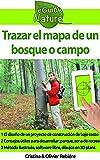 Trazar el mapa de un bosque o campo: Diseñar fácilmente un plan 3D para un parque de atracciones, un circuito de cuerdas, una casa (eGuide Nature nº 8) (Spanish Edition)