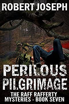 Perilous Pilgrimage (Raff Rafferty Mysteries Series Book 7)