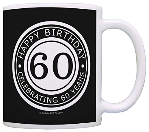 60th Birthday Gifts For All Happy Birthday Celebrating 60 Years Gift Coffee Mug Tea Cup Black