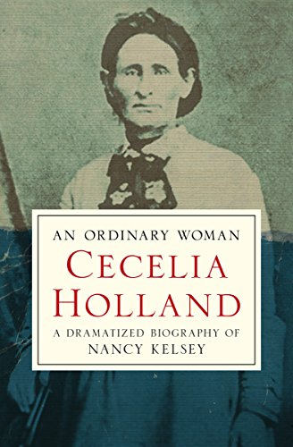 An ordinary woman a dramatized biography of nancy kelsey kindle an ordinary woman a dramatized biography of nancy kelsey by holland cecelia fandeluxe Image collections