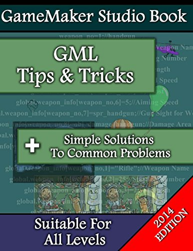 GameMaker Studio Book: Tips & Tricks: 99 Tips & Tricks and Answers to Common Questions (Volume 1)