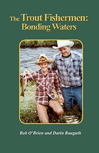 The Trout Fishermen: Bonding Waters