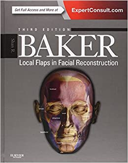 Local Flaps in Facial Reconstruction 9781455753161 Dermatology at amazon