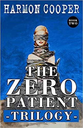 Download online The Zero Patient Trilogy (Book Two): (A Dystopian Science Fiction Series) PDF, azw (Kindle), ePub