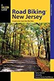 Road BikingTM New Jersey: A Guide to the State s Best Bike Rides, First Edition (Road Biking Series)