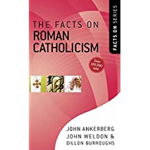 The Facts on Roman Catholicism (The Facts On Series)