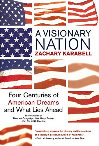 A Visionary Nation: Four Centuries of American Dreams and What Lies Ahead pdf epub