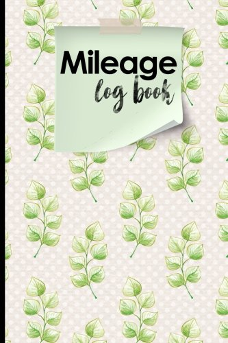 Mileage Log Book: Mileage Book For Car, Mileage Keeper, Mileage Tracker, Hydrangea Flower Cover (Volume 76)