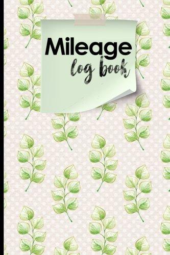 Mileage Log Book: Mileage Book For Car, Mileage Keeper, Mileage Tracker, Hydrangea Flower Cover (Volume 76)