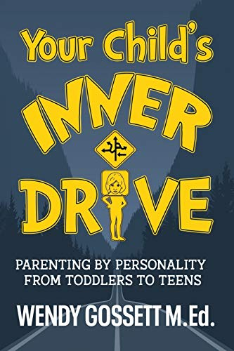 Your Child's Inner Drive: Parenting by Personality