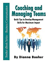 Coaching and Managing Teams: Quick Tips to Develop Management Skills for Maximum Impact