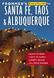 Frommer s EasyGuide to Santa Fe, Taos and Albuquerque (Easy Guides)