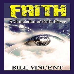 Faith: A Connection of God's Power Audiobook