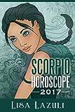 Scorpio Horoscope 2017 (Astrology Horoscopes 2017) (Volume 8)