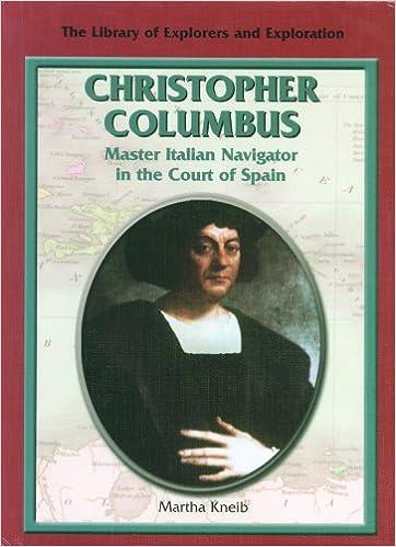 Master Italian Navigator in the Court of Spain Christopher Columbus