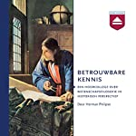 Betrouwbare kennis: Een hoorcollege over wetenschapsfilosofie in historisch perspectief | Herman Philipse