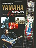 The History of Yamaha Guitars, Mark Kasulen and Matt Blackett, 0634053264