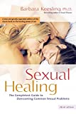 img - for Sexual Healing: The Complete Guide to Overcoming Common Sexual Problems by Barbara Keesling Ph.D. (2006-02-03) book / textbook / text book