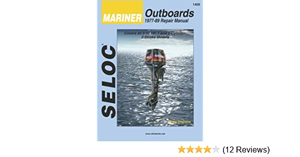 mariner outboards 1 2 cylinders 1977 1989 seloc marine tune up rh amazon com Seloc ManualsOnline Seloc Marine Repair Manuals