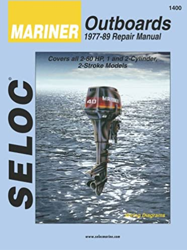 mariner outboards 1 2 cylinders 1977 1989 seloc marine tune up rh amazon com Mariner 60 HP Thermostat 60 HP Mercury Outboard