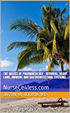 The Basics of Pharmacology - Nervous, Heart, Lung, Immune and Gastrointestinal Systems: NurseCe4less.com
