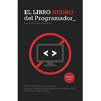El libro negro del programador / The Black Book of Programmer: Como conseguir una carrera de exito desarrollando…