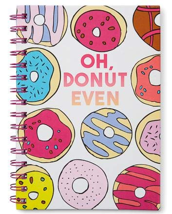 Small Hardcover Journal Notebook Notepad: Tri-Coastal Design Lined Spiral Notebooks/Journals with Cute Cover Design & Phrase - Personal Diary for Writing Notes in and Journaling (Oh, Donut Even)