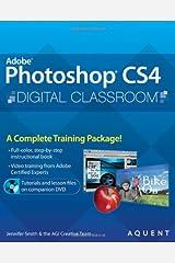 Photoshop CS4 Digital Classroom, (Book and Video Training) Paperback