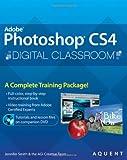 Photoshop CS4 Digital Classroom, (Book and Video Training)