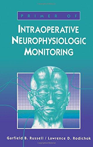 Primer of Intraoperative Neurophysiologic Monitoring, 1e