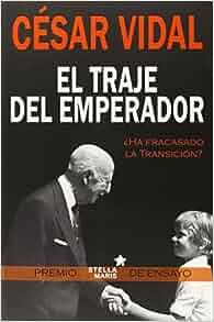 El traje del emperador: César Vidal: 9788416128457: Amazon ...