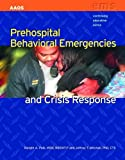 Prehospital Behavioral Emergencies and Crisis Response, Polk, Dwight A. and Mitchell, Jeffrey T., 0763751200