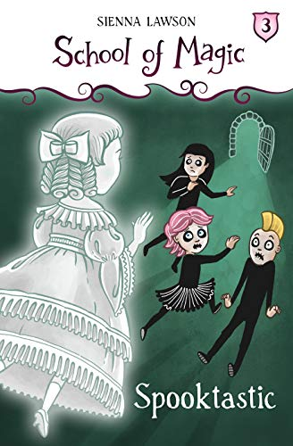 Spooktastic (School Of Magic Book 3) ()