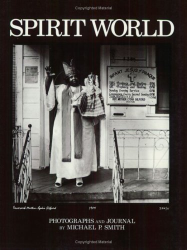 Spirit World: Pattern in the Expressive Folk Culture of New Orleans: Pattern in the Expressive Folk Culture of African-American New Orleans