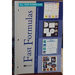 Creative Memories Fast Formulas: 15 pg Layout Methods to Help You Complete an Entire Album (Spiral-bound)