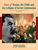 Years of Russia the Ussr and the Collapse of Soviet Communism, David Evans and Jane Jenkins, 0340966610