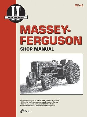 massey ferguson shop manual models mf230 mf 235 mf240 mf 42 rh amazon com massey ferguson 263 service manual Massey Ferguson 26