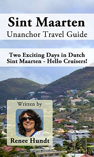 Sint Maarten Unanchor Travel Guide - Two Exciting Days in Dutch Sint Maarten - Hello Cruisers!