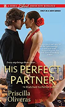 His Perfect Partner (Matched to Perfection) by [Oliveras, Priscilla]