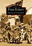 Park Forest:  Dreams and Challenges   (IL)  (Images of America)