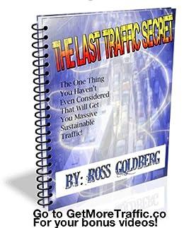 Get More Traffic - The Last Traffic Secret by [Goldberg, Ross]