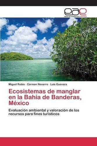 Descargar Libro Ecosistemas De Manglar En La Bahía De Banderas, México Rubio Miguel