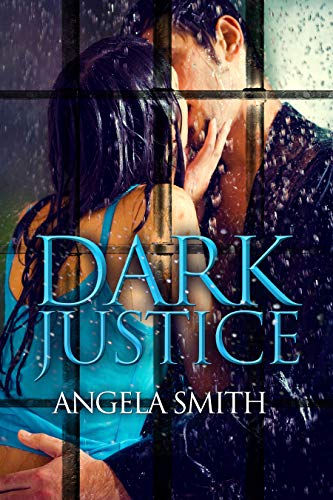 Lauren has loved Luke since first grade. They planned to marry—until he murdered her sister….  Dark Justice  by Angela Smith