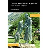 The Promotion of Devotion: Saints, Celebrities and Shrines