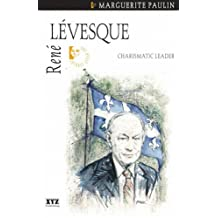René Lévesque: Charismatic Leader (Quest Biography Book 12)