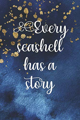 - Every Seashell Has A Story: Blank Lined Notebook Journal Diary Composition Notepad 120 Pages 6x9 Paperback ( Beach ) 2