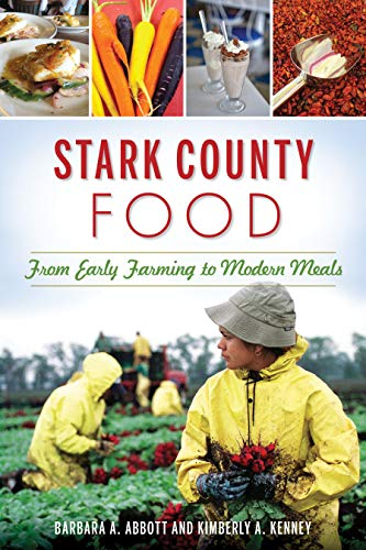 (Stark County Food: From Early Farming to Modern Meals (American Palate))