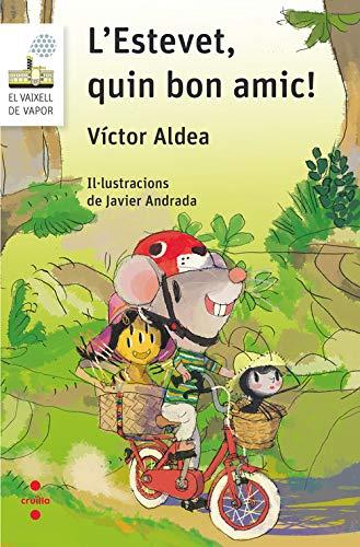 L'Estevet, quin bon amic!: 111 (El Barco de Vapor Blanca) por Aldea Lorente, Víctor,Andrada Guerrero, Javier